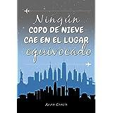 Ningún copo de nieve cae en el lugar equivocado (Spanish Edition)