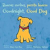 Buenas Noches, Perrito Bueno/Goodnight, Good Dog (Bilingual Board Book)