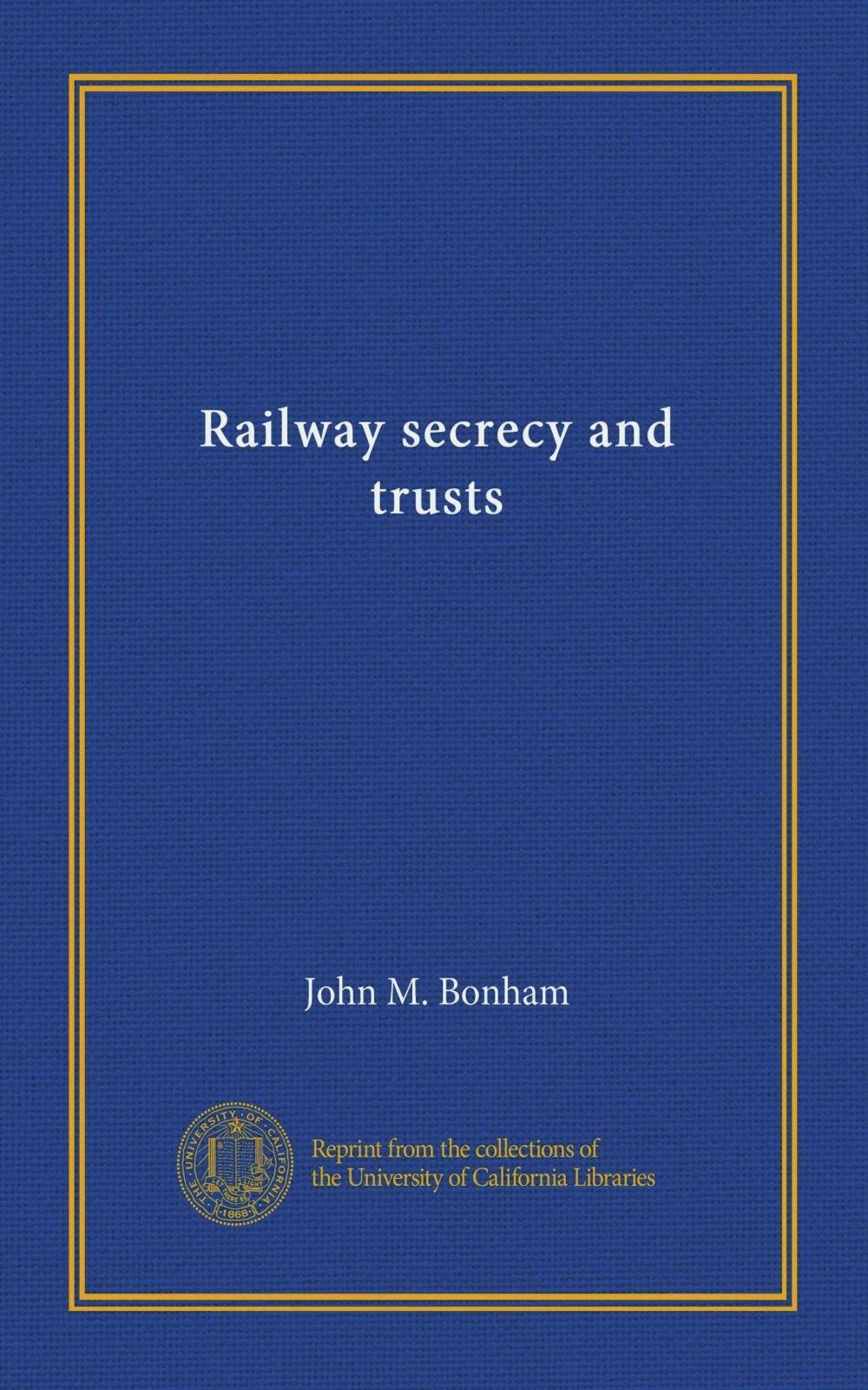 Railway secrecy and trusts