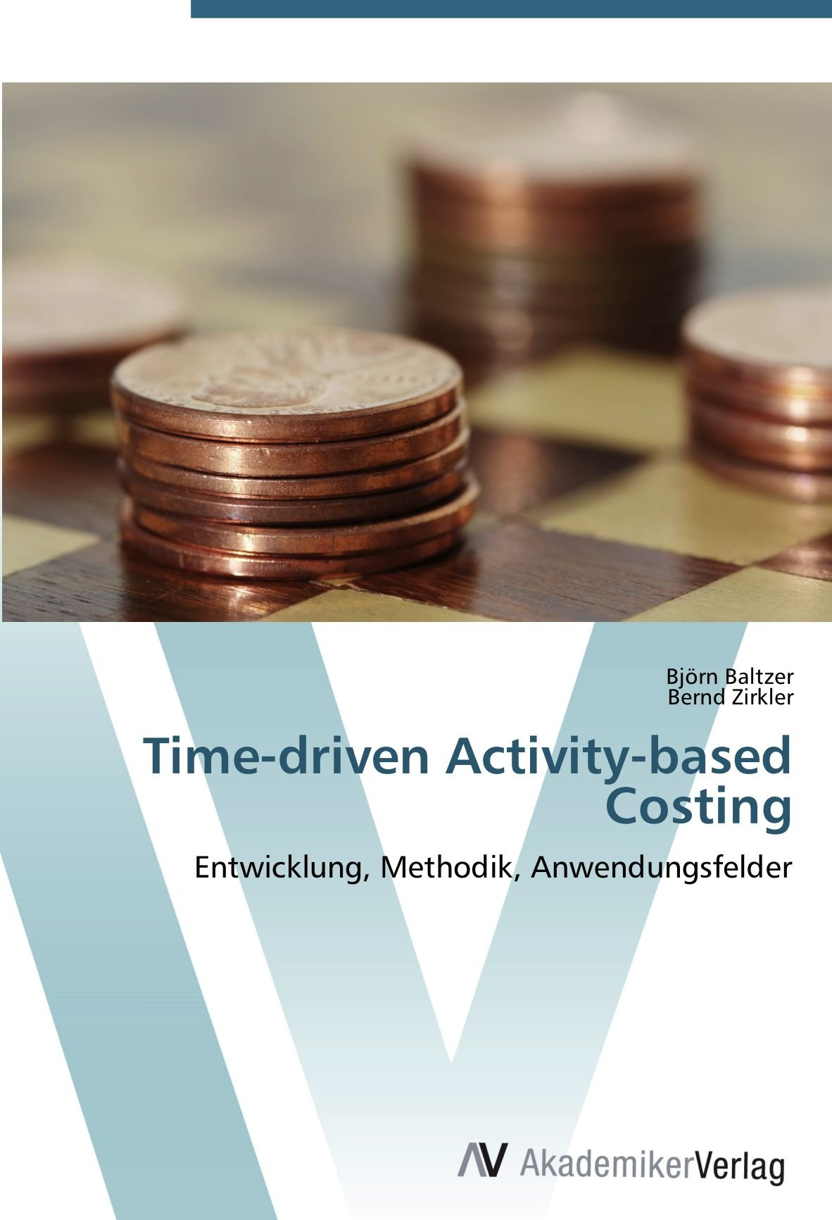Time driven Activity based Costing Entwicklung, Methodik ...