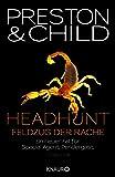 Headhunt - Feldzug der Rache: Ein neuer Fall für Special Agent Pendergast (Ein Fall für Special Agent Pendergast, Band 17)