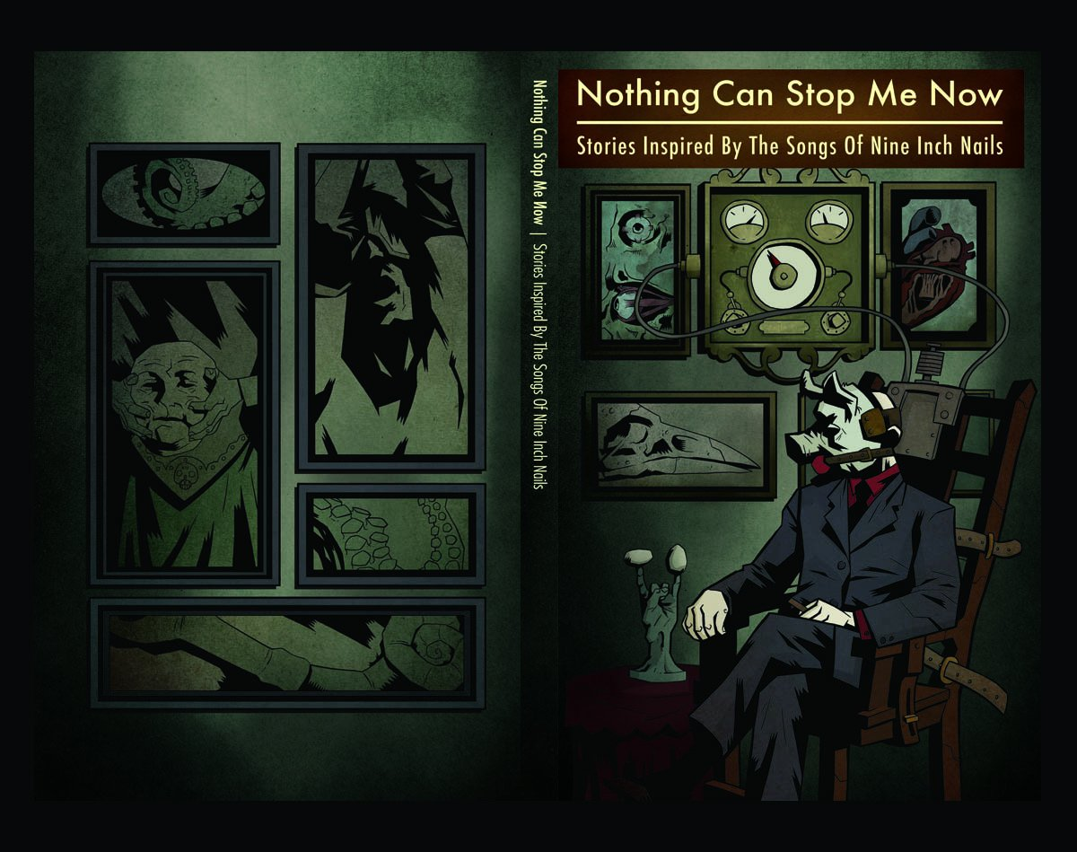 Nothing Can Stop Me Now: Stories Inspired By The Songs of Nine Inch ...