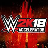 WWE 2K18: WWE 2K18 Accelerator - PS4 [Digital Code]