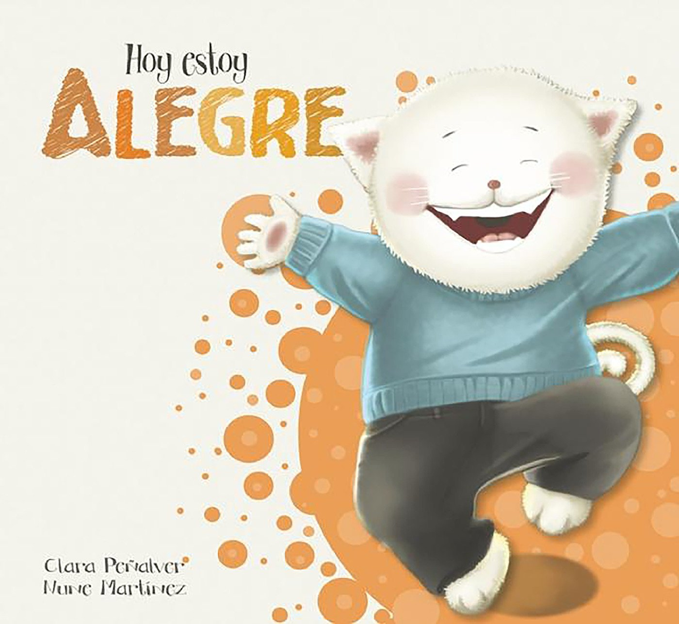 Hoy estoy... Alegre / Today I Feel Happy (Spanish Edition): Clara Penalver: 9788448845568: Amazon.com: Books