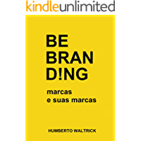 Be Branding: marcas e suas marcas