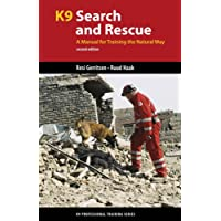 K9 Search and Rescue: A Manual for Training the Natural Way (K9 Professional Training)