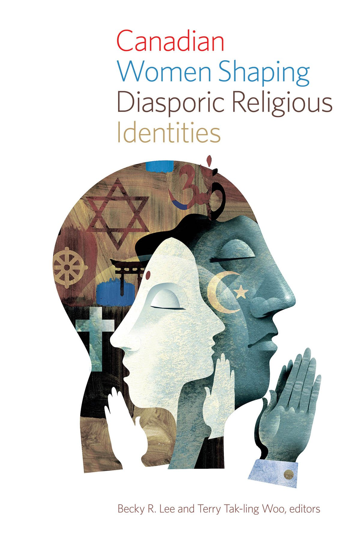 Canadian Women Shaping Diasporic Religious Identities (Studies in Women and Religion)