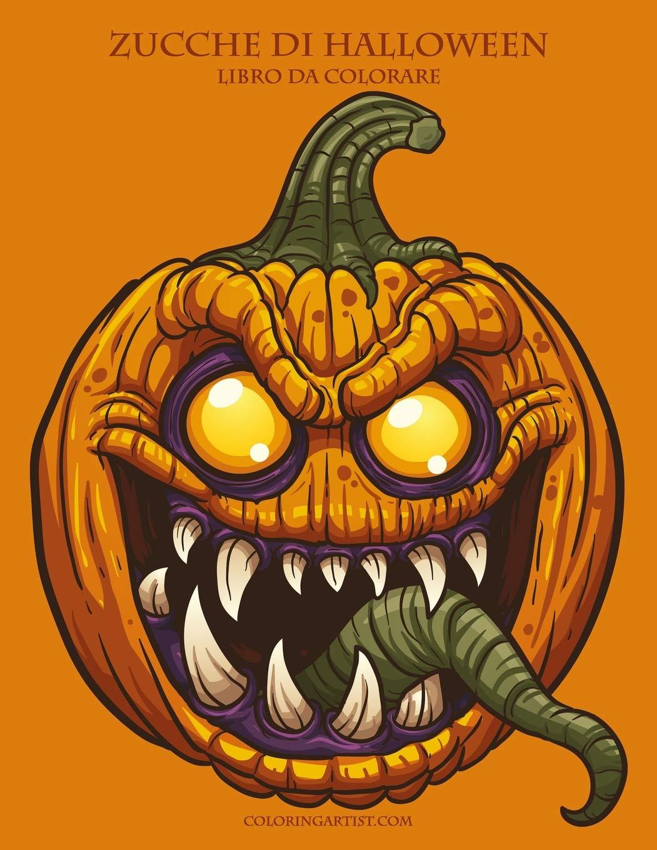 Zucche Di Halloween Terrificanti.Zucche Di Halloween Libro Da Colorare 1 Volume 1 Italian Edition