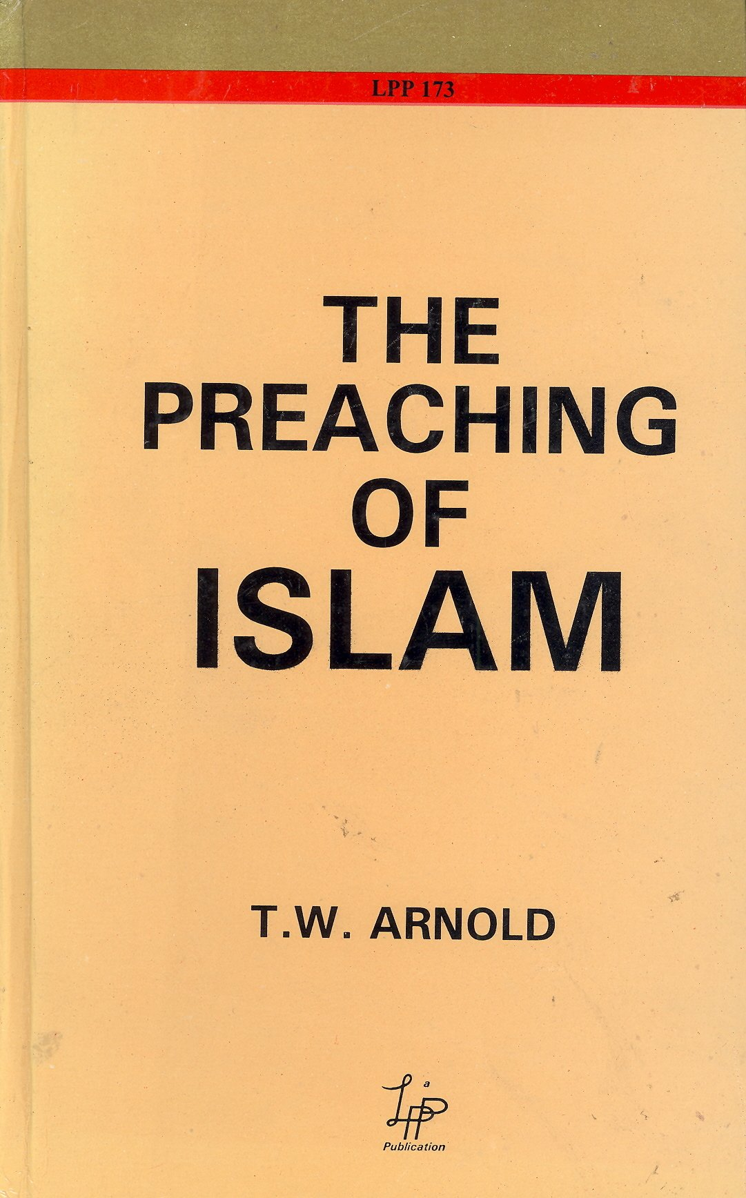 The Preaching of Islam: A History of the Propagation of the ...
