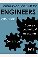 Communication Skills for Engineers: Convince, sell, convey technical messages Kindle Edition