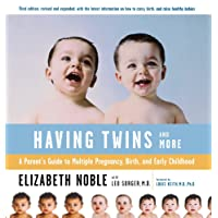 Having Twins And More: A Parent's Guide to Multiple Pregnancy, Birth, and Early Childhood