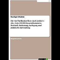 Die vier Tie-Breaker-Tests nach Artikel 4 Abs. 2 des OECD-Musterabkommens. Herkunft, Bedeutung, Auslegung und praktische Anwendung (German Edition)