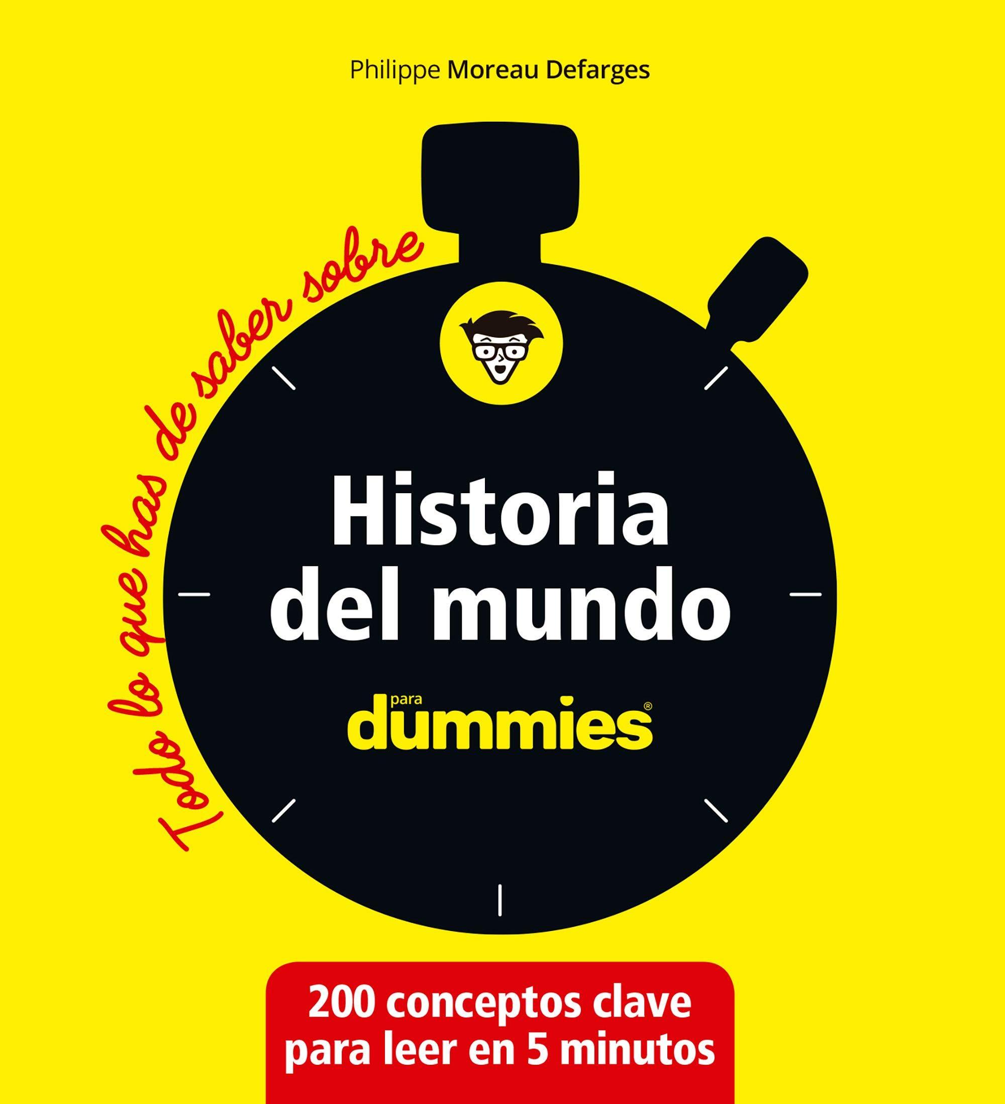 Historia del mundo (Para Dummies): Amazon.es: Moreau Defarges, Philippe, González Fernández, Paula: Libros