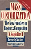 Mass Customization, B. Joseph Pine, 0875843727