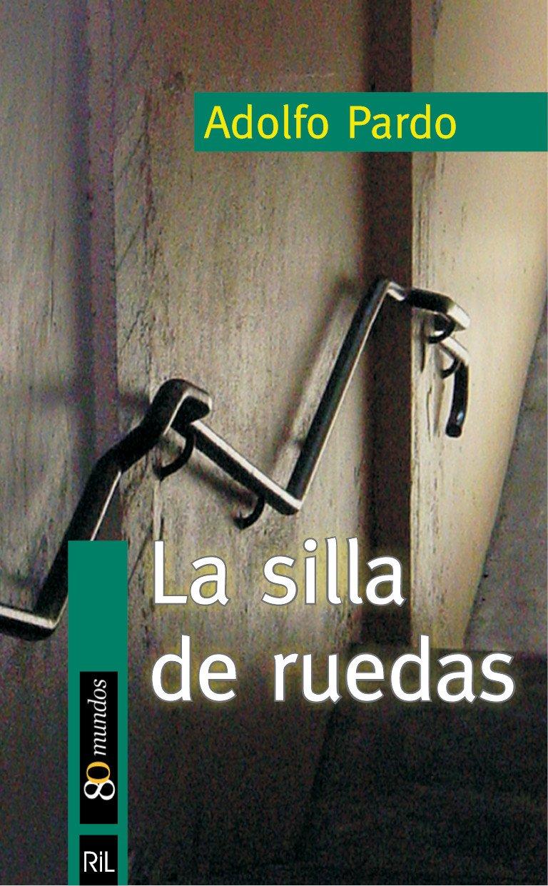 La silla de ruedas eBook: Adolfo Pardo: Amazon.es: Tienda Kindle