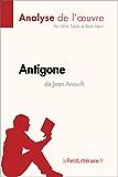 Antigone de Jean Anouilh (Analyse de l'oeuvre): Comprendre la littérature avec lePetitLittéraire.fr (Fiche de lecture)