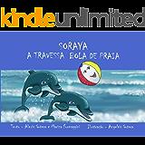 Soraya a Travessa Bola de Praia (Aventuras de Alice Livro 1)