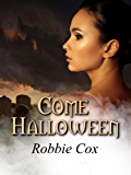 Come Halloween: A Paranormal Love Story (Halloween Seduction Book 1)