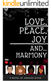 Love, Peace, Joy and... Harmony