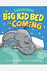 A Big Kid Bed is Coming: Crib to Bed Transitioning with a Fun and Inspiring Adventure! Kindle Edition