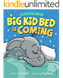 A Big Kid Bed is Coming: Crib to Bed Transitioning with a Fun and Inspiring Adventure!