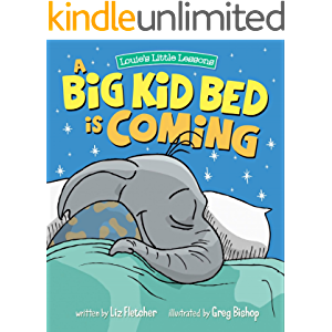 A Big Kid Bed is Coming: How to Transition and Keep Your Toddler in Their Bed (Brave Kids Press)