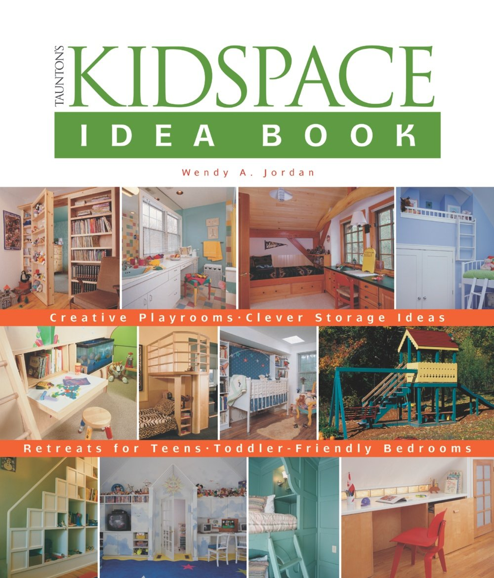 Tauntons Kidspace Idea Book Creative Playrooms Clever