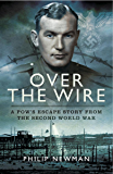 Over the Wire: A POW's Escape Story from the Second World War