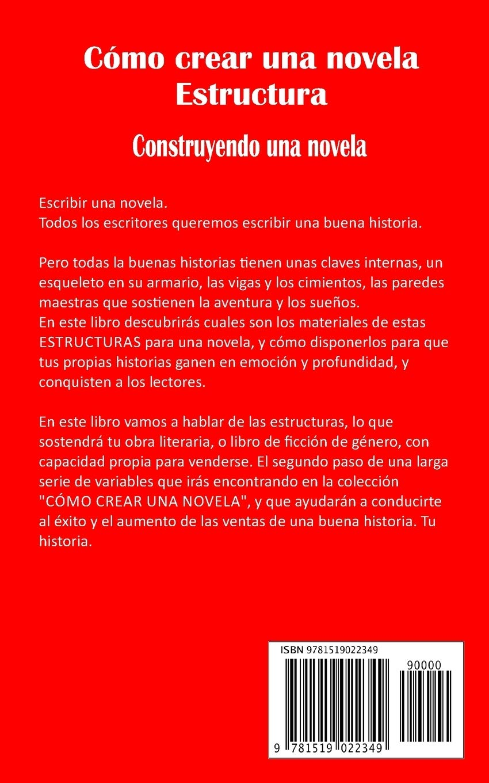 Cómo Crear Una Novela Estructura Construyendo Una Novela Spanish Edition Larser Jean Libre Editor 9781519022349 Books