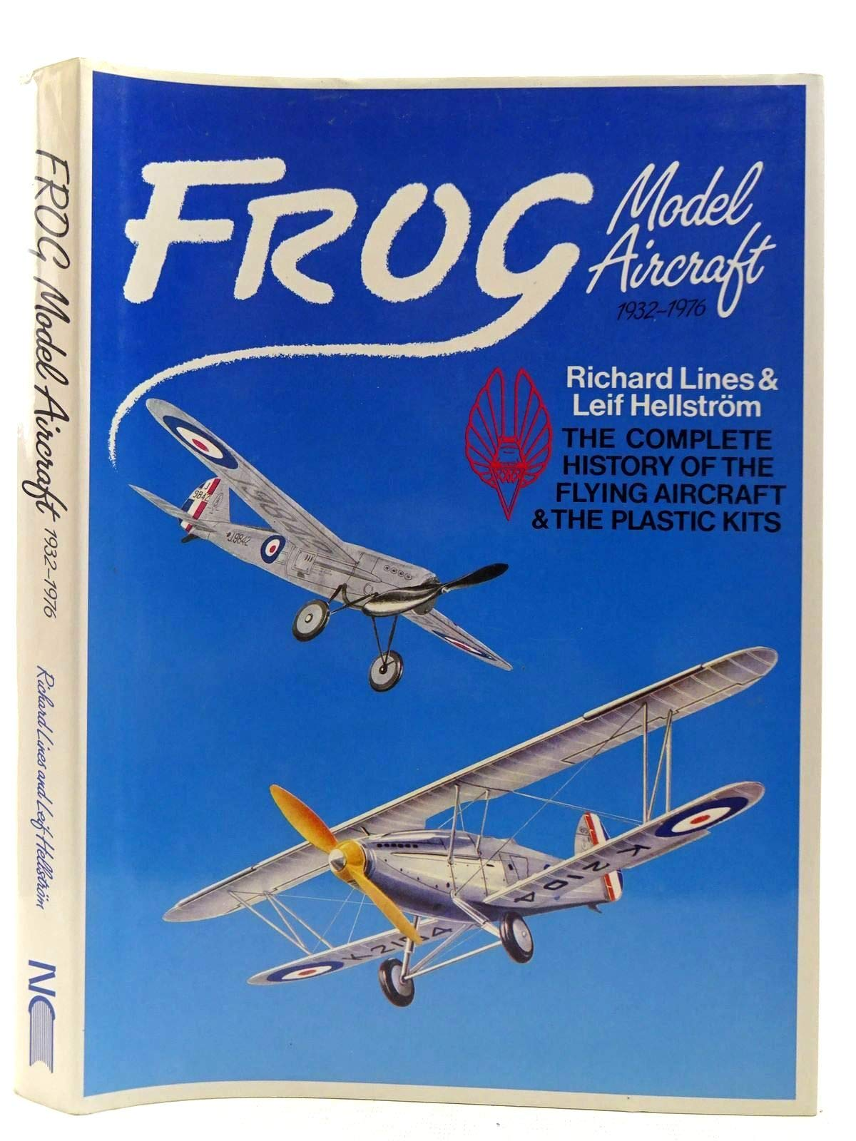 Frog Model Aircraft 1932 1976  The Complete History Of The Flying Aircraft And The Plastic Kits  Complete History Of The Flying Aircraft And The Plastic Kits