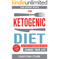 Ketogenic Diet: Lose Your Belly, Reclaim Energy And Focus, Change Your Life - ZERO EXERCISE NEEDED