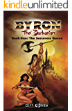 The Sorceress Queen: Byron the Barbarian: Book 1