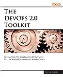 The Devops 2.0 Toolkit