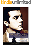 Mario Lanza An American Tragedy (Great Voices Book 7)