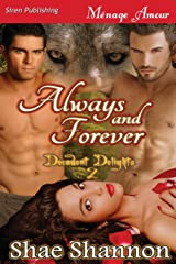 Always and Forever [Decadent Delights 2] (Siren Publishing Menage Amour) (Decadent Delights - Siren Publishing Menage Amour) Paperback