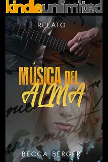 Música del Alma: Relato (Spanish Edition)