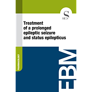 Treatment of a Prolonged Epileptic Seizure and Status Epilepticus