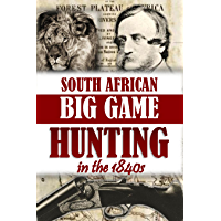 South African Big Game Hunting in the 1840s (1894)