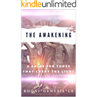 THE AWAKENING: A GUIDE FOR THOSE THAT CARRY THE LIGHT