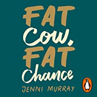 Fat Cow, Fat Chance: How I Took Control of the Battle with Obesity