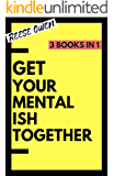 Get Your Mental Ish Together: Mental Makeover to Eliminate Anxiety, Worry and Stress, & Declutter Your Life to Increase…