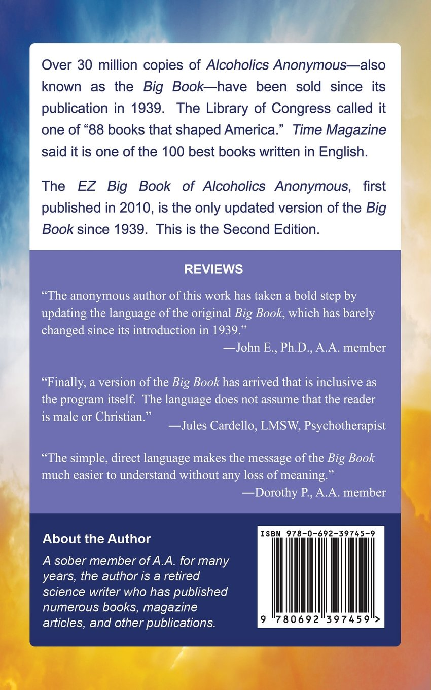 The ez big book of alcoholics anonymous same message simple the ez big book of alcoholics anonymous same message simple language member of aa 9780692397459 amazon books robcynllc Choice Image