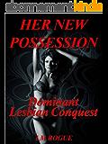 Her New Possession: Lezdom Domination Humiliation, Submission, Seduction (English Edition)