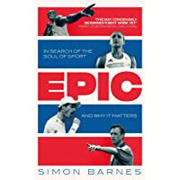 Epic: In Search of the Soul of Sport and Why It Matters