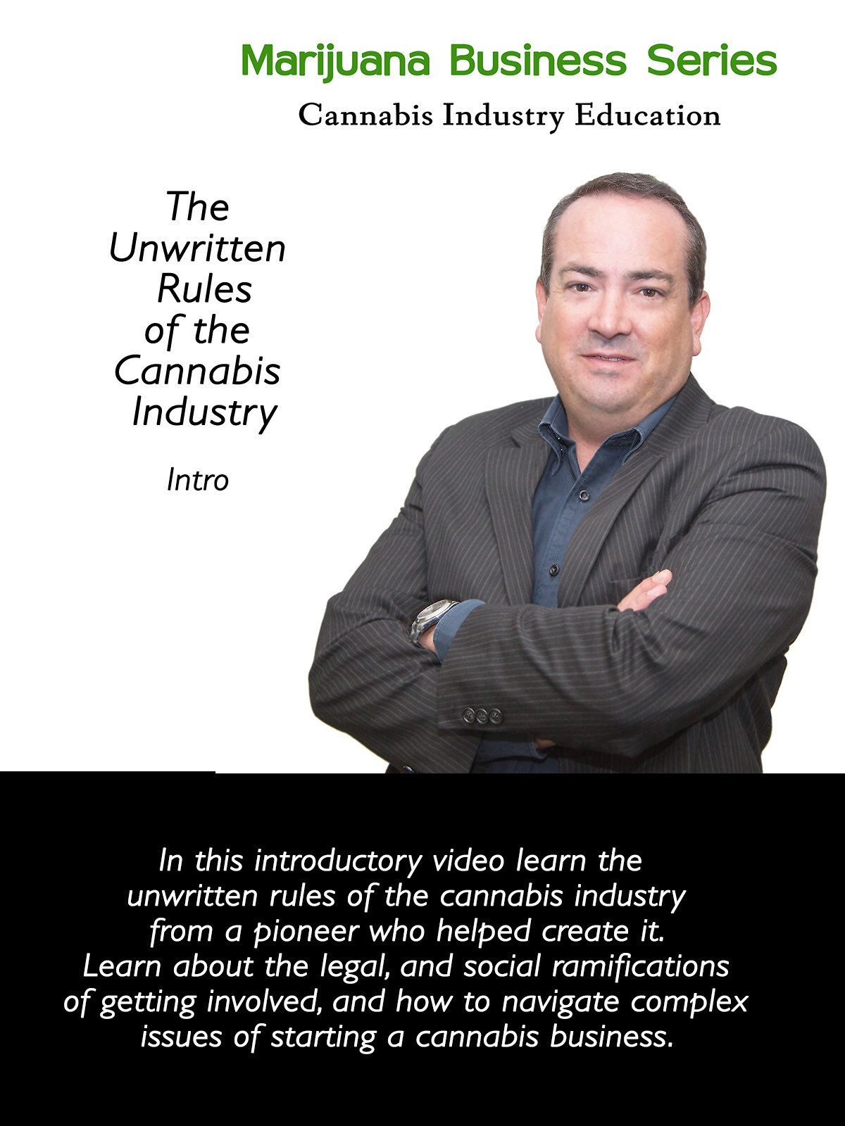 The Unwritten Rules of the Cannabis Industry: Intro, Marijuana Business Series