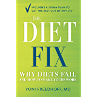 The Diet Fix: Why Diets Fail and How to Make Yours Work (English Edition)