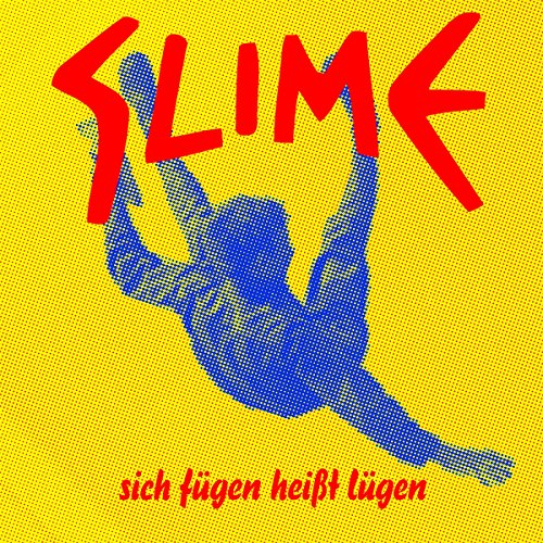 Slime: Sich Fügen Heißt Lügen (Audio CD)