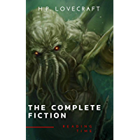 The Complete Fiction of H. P. Lovecraft: At the Mountains of Madness, The Call of Cthulhu, The Case of Charles Dexter Ward, The Shadow over Innsmouth, ... (English Edition)