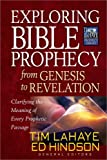 Exploring Bible Prophecy from Genesis to Revelation: Clarifying the Meaning of Every Prophetic Passage (Tim LaHaye Prophecy Library™)