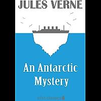 An Antarctic Mystery (Xist Classics) (English Edition)